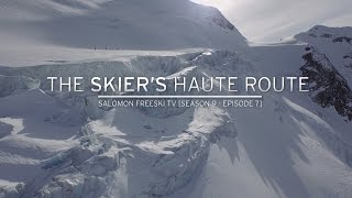 the skiers haute route salomon freeski tv s9 e7