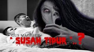 "Download Video Gus Maghfur "" Susah Tidur ( ketindihan )..?"" MP3 3GP MP4"