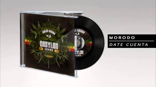Morodo - Date Cuenta (Dubplate BABYLON SOUND)