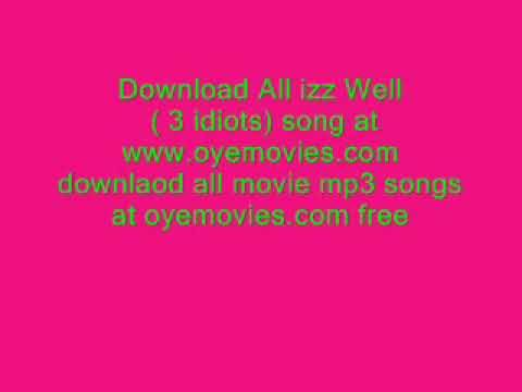 all izz well 3 idiots movie song download at www oyemovies com