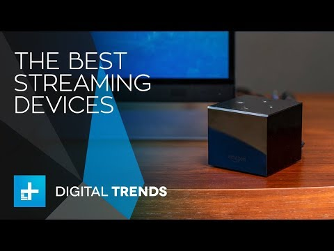 The Best Streaming Devices You Can Buy For 2018