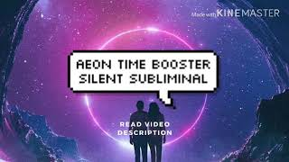 Aeon Time Booster get 1 Billion years worth of results SILENT luminals..mp3