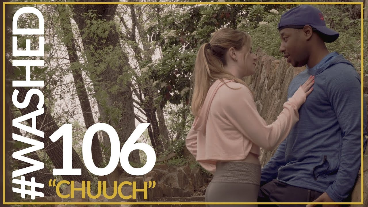 NEW: Chuuch: #WASHED (106) | Web Series | Season 1