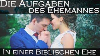Die Aufgaben des Ehemannes - in einer Biblischen Ehe