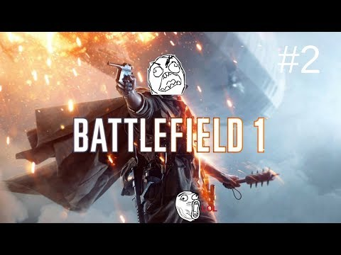 Battlefield 1 - RAGES AND LOLS 2