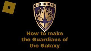 Roblox Super Hero Life II - How to make the Guardians of the Galaxy (MCU)