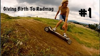 Giving Birth To Radmag Part 1 - Great skills and messy moments - Boys and boards on tour.