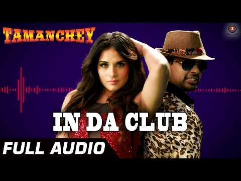 In Da Club Full Audio | Tamanchey | Ikka...