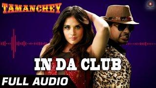 In Da Club Full Audio Tamanchey Ikka Singh Intense Nikhil Dwivedi Richa Chadda