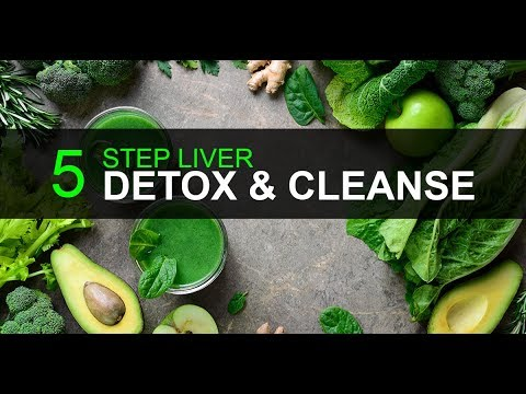 5 Step Liver Detox & Cleanse