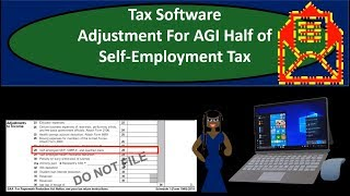 Tax Software Example-Adjustment For Adjusted Gross Income (AGI) Half of Self-Employment