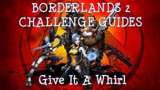 Borderlands 2 Challenges: Give It a Whirl