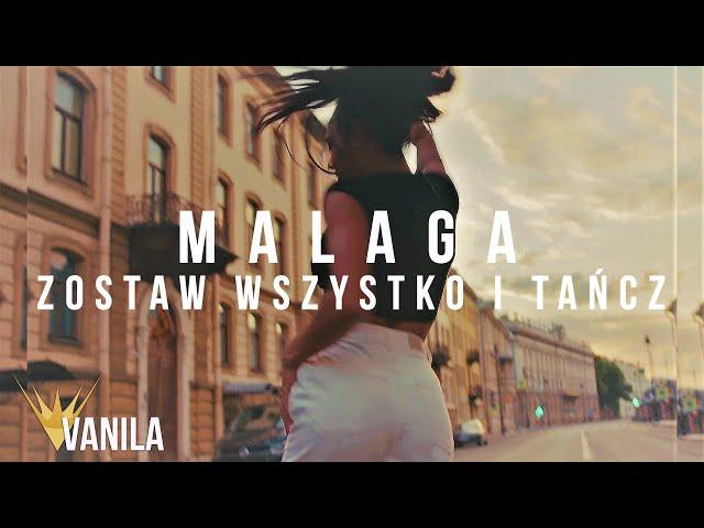 Malaga - Zostaw Wszystko I Tańcz (Oficjalny teledysk)