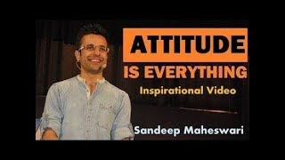 Attitude is everything // sandeep maheshwari video//