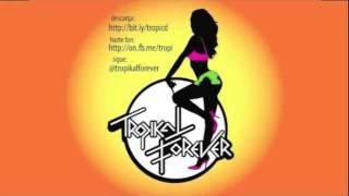 Tropikal Forever - Aguas Wey (Kiss - I Was Made For Loving You cover)