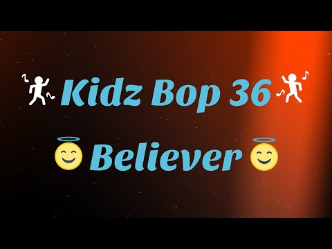 Kidz Bop 36- Believer (Lyrics)