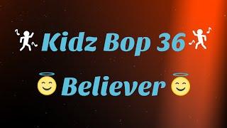 Kidz Bop 36- Believer (Lyrics)