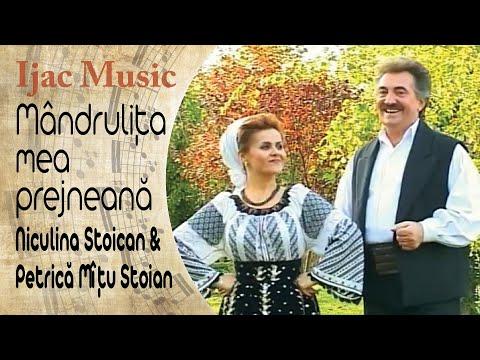 Niculina Stoican si Petrica Mitu Stoian - Mandrulita mea prejneana
