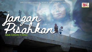 Atikah Edelweis Terbaru 2020 - JANGAN PISAHKAN ft Febian ( Official Video Nada Musik )