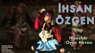 İhsan Özgen -  Hicazkâr Oyun Havası   Anatolia Ege Ve Balkan Dansları © 1994 Kal