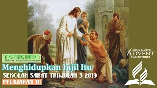 Sekolah Sabat Dewasa Triwulan 3 2019 Pelajaran 10 Menghidupkan Injil Itu (ASI)