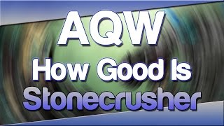 how good is stonecrusher aqw class guide evaluation