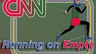 CNN Runs On Empty