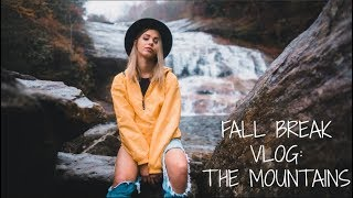 FALL BREAK TRAVEL VLOG: THE MOUNTAINS