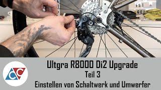Ultegra R8000 Di2 Upgrade Einstellen von Schaltwerk und Umwerfer