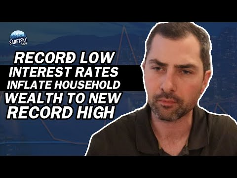 Record Low Interest Rates Inflate Household Wealth to New Record High