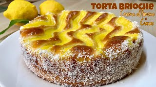 TORTA BRIOCHE CON CREMA AL LIMONE E COCCO ricetta facile BRIOCHE CAKE WITH LEMON AND COCONUT CREAM