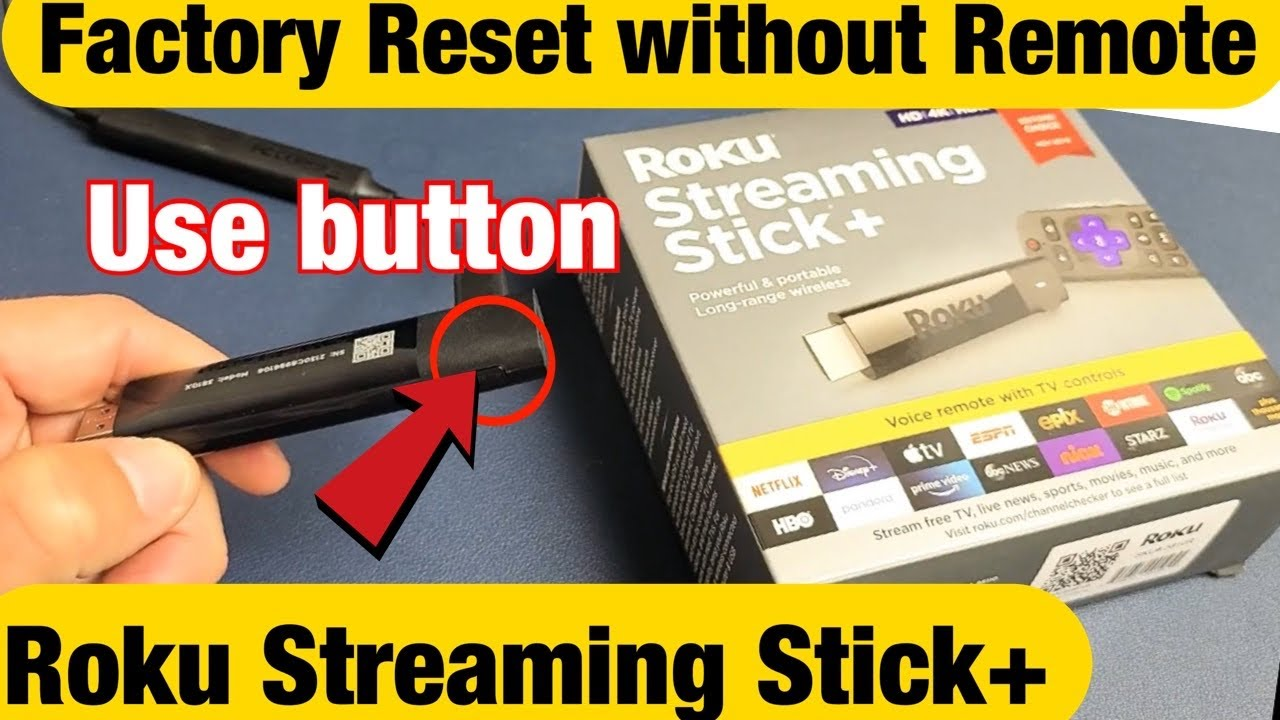 Factory Reset Roku Streaming Stick Plus without Remote (use button on stick)