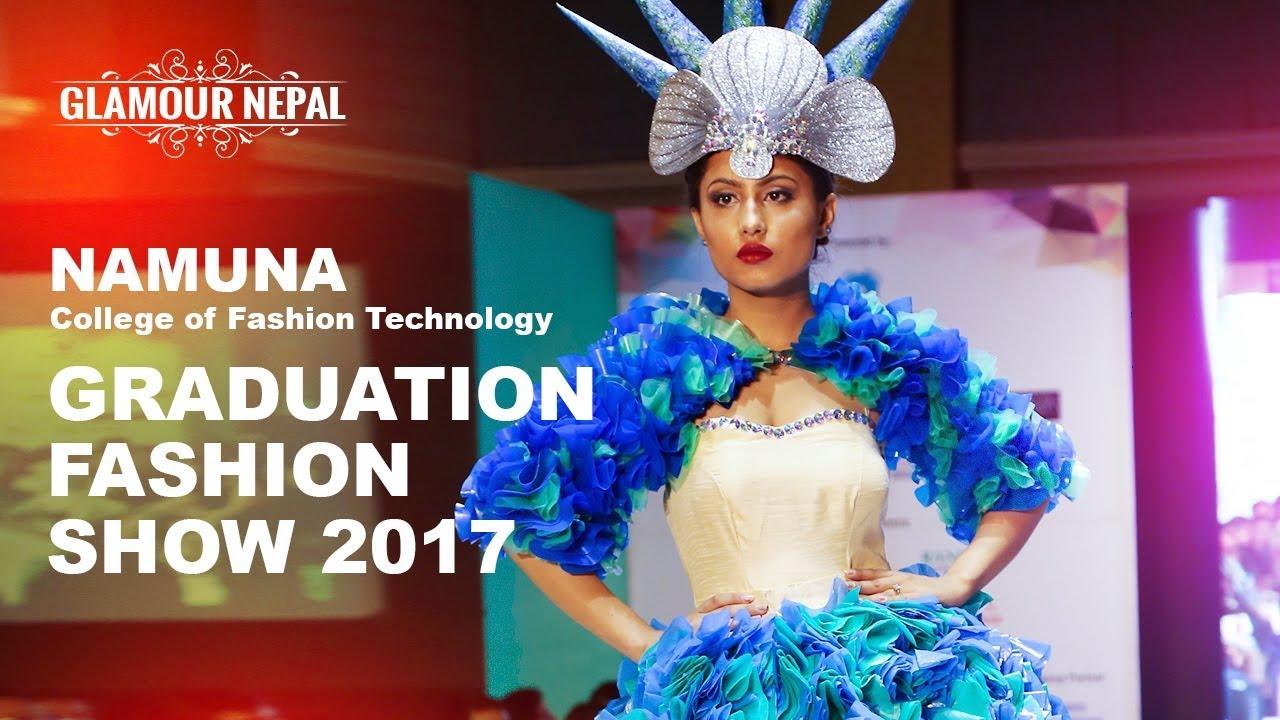 Namuna College Of Fashion Technology 12th Graduation Fashion Show 2017 Glamournepal Com Youtube