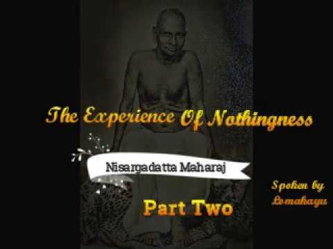 THE EXPERIENCE OF NOTHINGNESS - PART TWO - NISAGARGADATTA MAHARAJ -  Audiobook - lomakayu