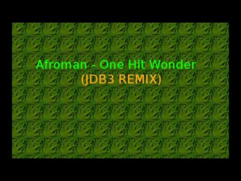 Afroman  - One Hit Wonder (JDB3 REMIX)