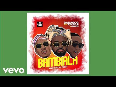Danagog - Bambiala (Lyric Video) ft. Mayorkun, Davido