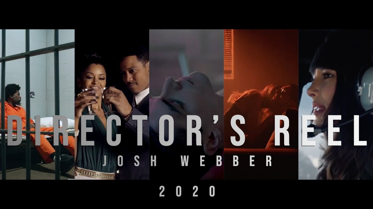 Josh Webber - FILM DIRECTOR REEL 2020