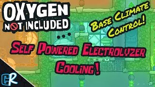 Self Powered Electrolyzer Cooling Systems - Climate Control 4 Your Base! - Oxygen Not Included Guide