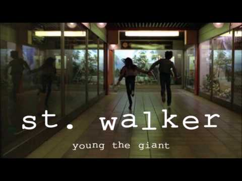 YOUNG THE GIANT - ST. WALKER LYRICS