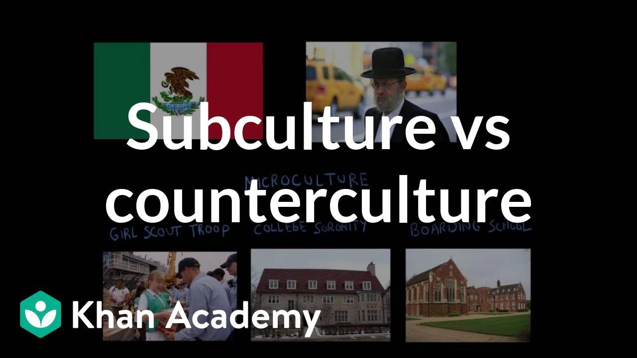 subculture vs counterculture video khan academy