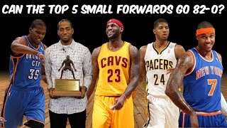 Can The Top 5 Small Forwards In The NBA Go 82-0?