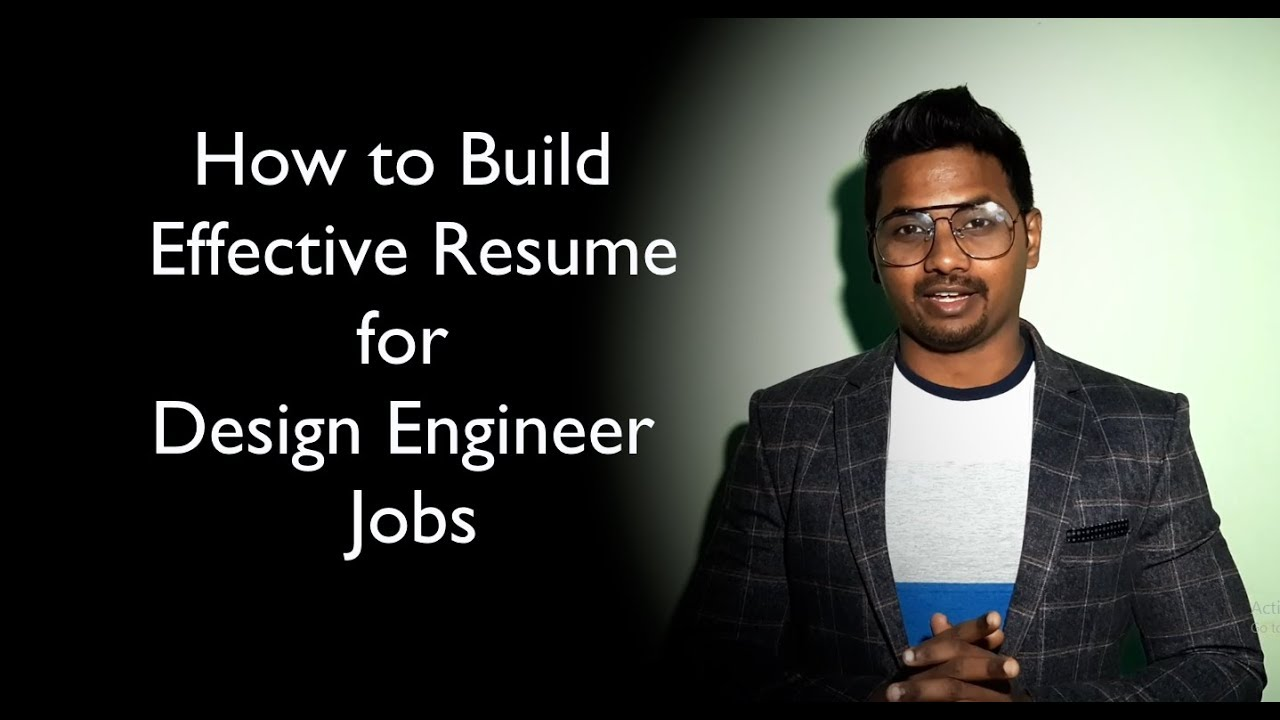 How To Build Effective Resume For Design Engineer Jobs To Make First Impression Youtube