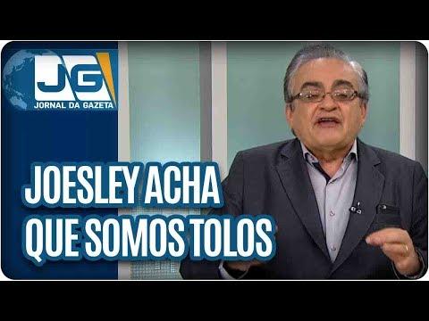 José Nêumanne Pinto/Espertalhão Joesley acha que nós somos um bando de tolos