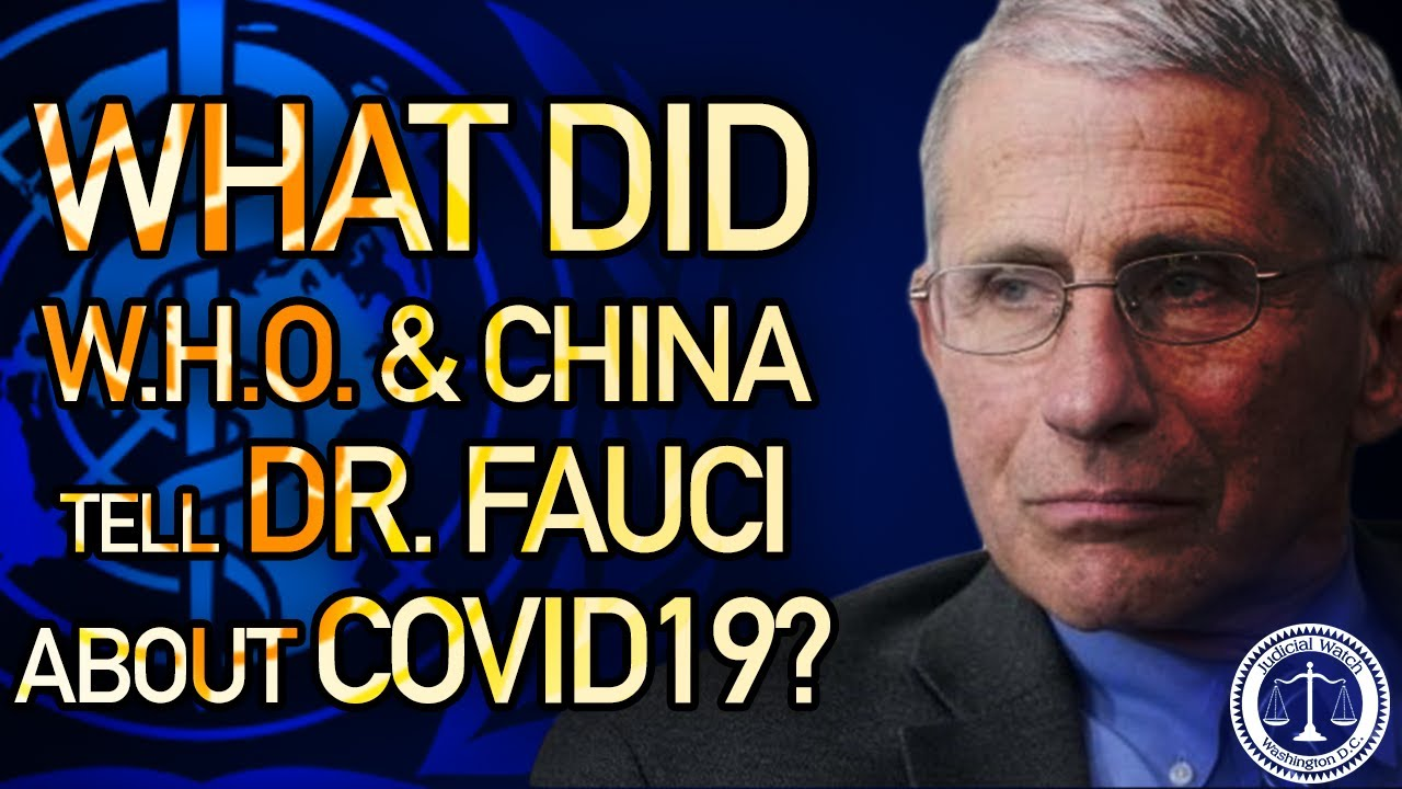 Judicial Watch Wants to Know What WHO & China Told Dr. Fauci About #Coronavirus