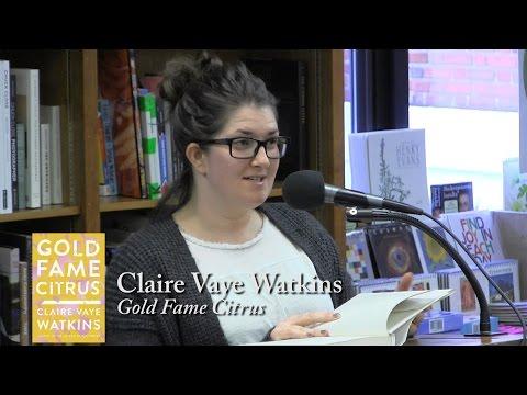 """Claire Vaye Watkins, """"Gold Fame Citrus"""""""