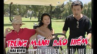 VÂN SƠN 17 | Hài Kịch TRÚNG MÁNH | Vân Sơn , Bảo Liêm , Chí Tài,  Ca sĩ Như Loan.