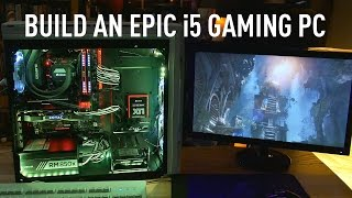 Build the Best i5 Gaming PC | GTX 1080, 7600k Overclocked, RGB - March 2017