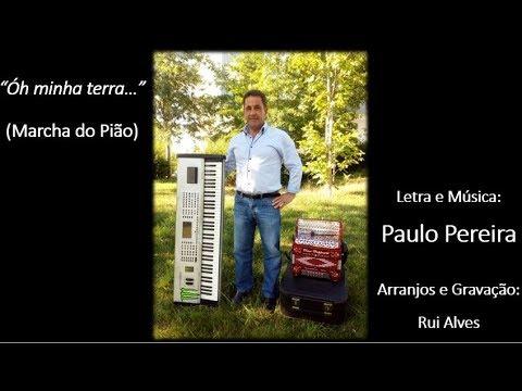 Paulo Pereira - Óh Minha Terra Marcha do Pião