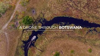 A Drone Through Botswana 4K | Rhino Africa