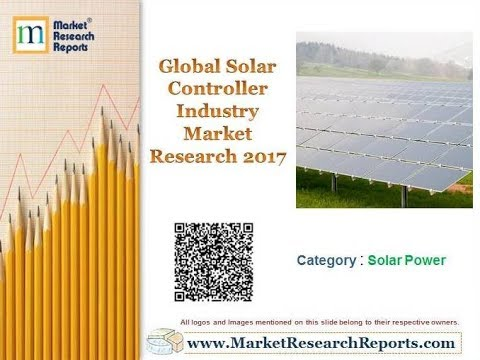 Global Solar Controller Industry Market Research 2017